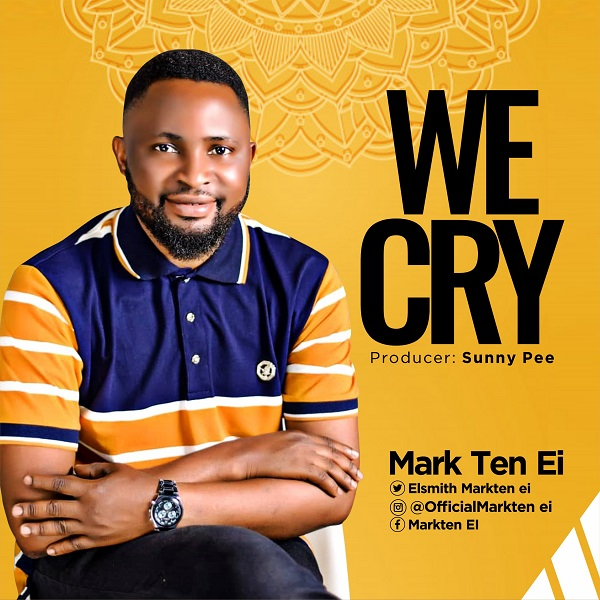 Mark Ten Ei - We Cry Mp3 Download