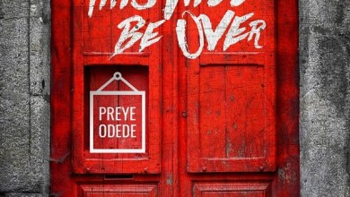 Photo of Preye Odede – This Will Be Over Lyrics & Mp3 Download