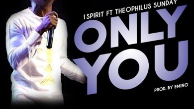 Photo of Theophilus Sunday – Only You Mp3 Download