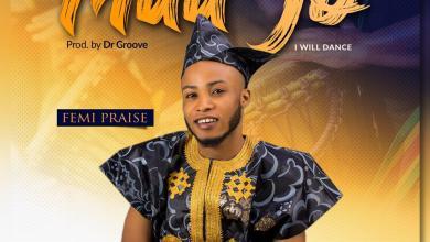 Photo of Femi Praise – Maa Jo Mp3 Download