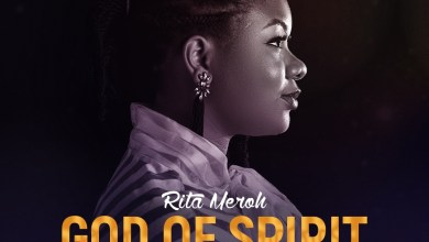 Photo of Rita Meroh – God Of Spirit Lyrics & Mp3 Download