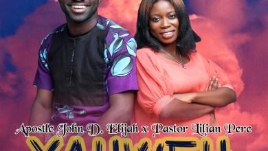 Photo of Apostle John D. Elijah – Yahweh Lyrics & Mp3 Download