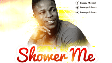 Photo of Bassey Michael – Shower Me Lyrics & Mp3 Download