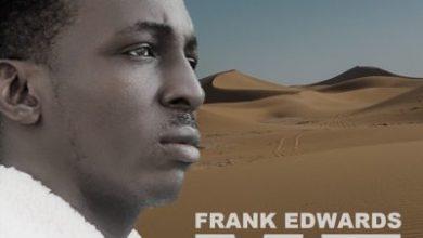 Photo of Frank Edwards – ME Lyrics & Mp3 Download