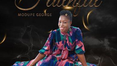 Photo of Modupe George – Faithful Lyrics & Mp3 Download