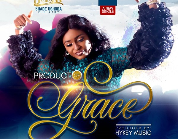 Shade Oshoba - Product Of Grace (Mp3 Download)