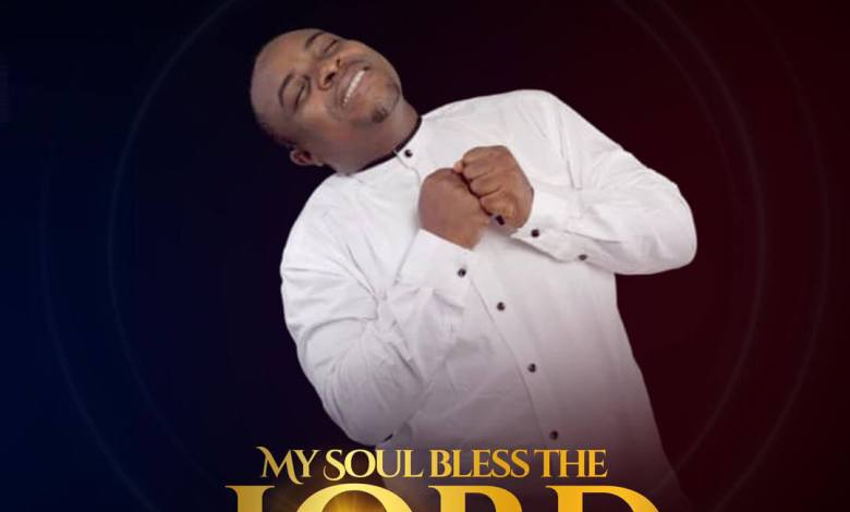 Ceewai - My Soul Bless The Lord (Mp3 Download)