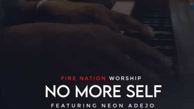 Photo of Fire Nation Worship – No More Self (Lyrics, MP3)
