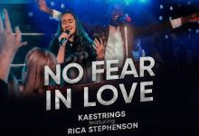 Photo of Kaestrings – No Fear In Love (Lyrics, Mp3 Download)
