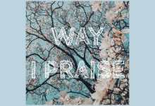 Photo of Kaydee – Way I Praise (Mp3 Download)
