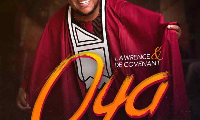 Lawrence & De Covenant - Oya