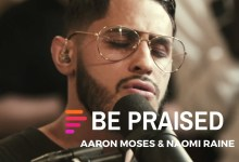 Photo of Maverick City Music – Be Praised (ft Aaron Moses & Naomi Raine)