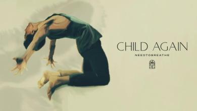 Photo of Needtobreathe – Child Again (Lyrics, Mp3 Download)