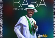 Photo of TaiwoNaija – Baba Do More (Mp3 Download)