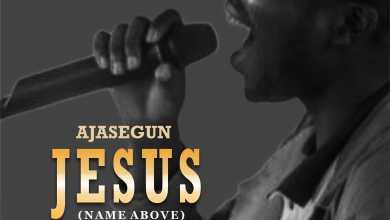 Photo of Ajasegun – Jesus (Lyrics, Mp3 Download)