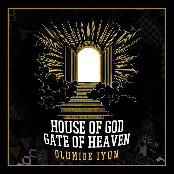 Olumide Iyun releases House Of God