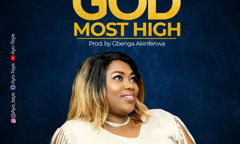 Ayo Teye - God Most High