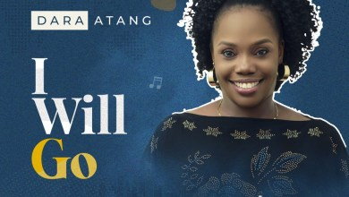 Photo of Dara Atang – I Will GO (Mp3 Download)