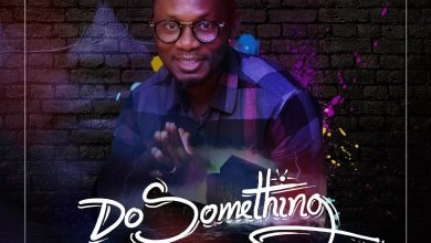 Photo of Phido Newman – Do Something (Lyrics, Mp3 Download)
