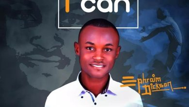 Photo of Ephraim Dickson – I Can (Lyrics, Mp3 Download)