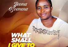 Photo of Ijeoma Ozoemena – What Shall I Give To You Lord (Lyrics, Mp3 Download)