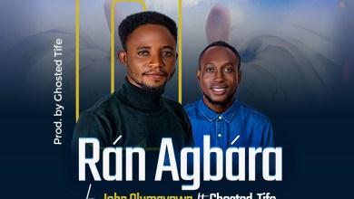 Photo of John Olumayowa – Ran Agbara (Lyrics, Mp3 Download)
