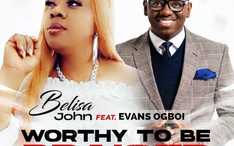 Worthy-To-Be-Praised-Belisa-John-ft.-Evans-Ogboi