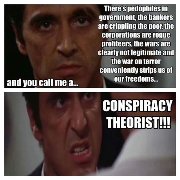 Conspiracy theorist!