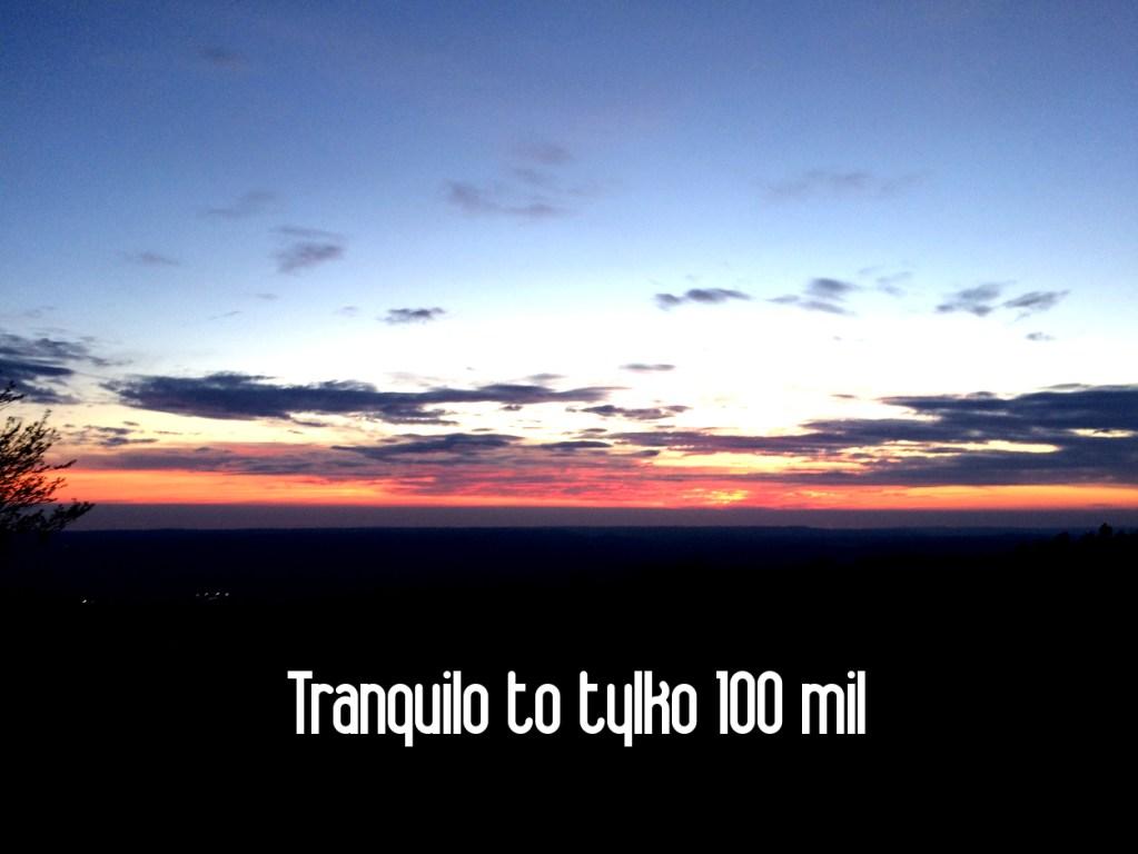 Tranquilo to tylko 100 mil