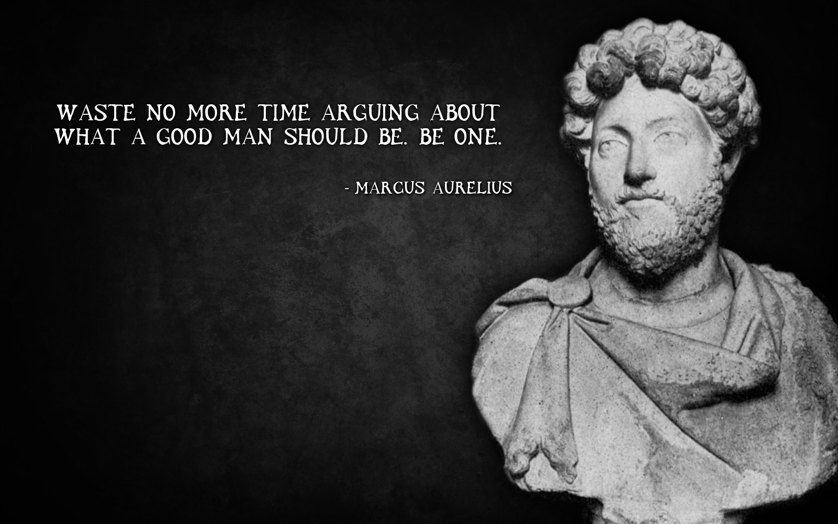 More Time No Marcus Waste Good Man About Be Should Arguing What Aurelius One Be