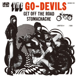 THE GO-DEVILS GET OFF THE ROAD c/w STOMACHACHE