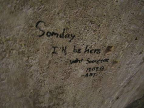 """Someday I'll be here with someone"""