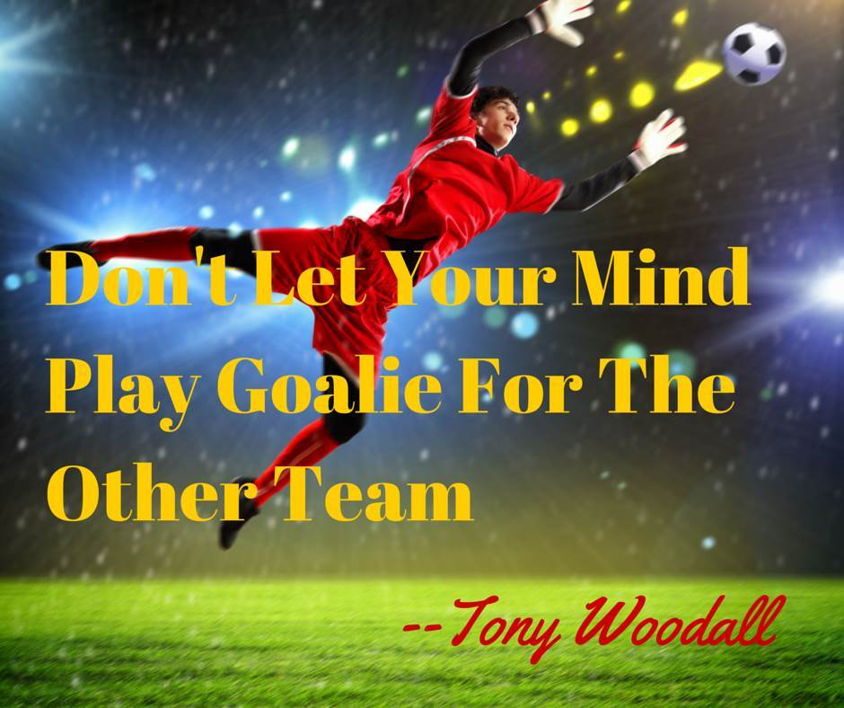 Don't Let Your Subconscious Mind Play Goalie For the Other Team.