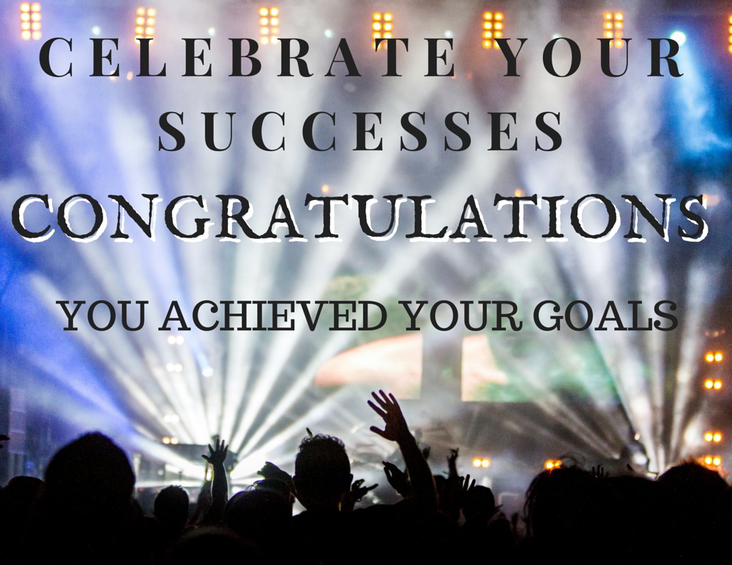 CELEBRATE YOUR SUCCESSES. Reward yourself for Successful Goal Achievement - Awards Night - Goal Setting Success