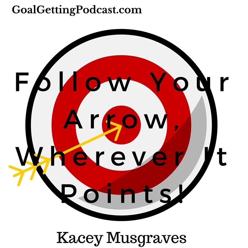Follow Your Arrow, Wherever It Points - Kacey Musgraves