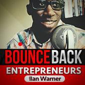 BounceBack Entrepreneurs Podcast with Ian Warner