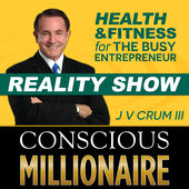 Conscipous Millionaire Health & Fitness Reality Show Podcast