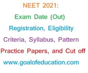 NEET 2021: Exam Date, Registration, Eligibility Criteria, Syllabus, Pattern And Practice Papers
