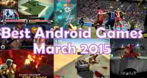 Best Android Games of March 2015, Best Android Games of 2015, New Android Games of this month, Android Games of this month, Android Top Games of March 2015, Android Games of March 2015, 2015 March Android Games, March Android Games, New March Android Games, Android Games March 2015