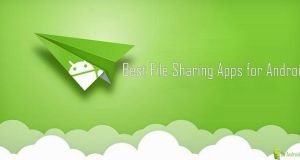 Top 5 Best File Sharing Apps for Android, file sharing apps for android, file share app for android, file share app android, android file sharing app, android file share app, file sharing app android, android file share, file sharing android, file sharing apps android, android file sharing