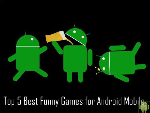 Top 5 Best Funny Games for Android Mobile