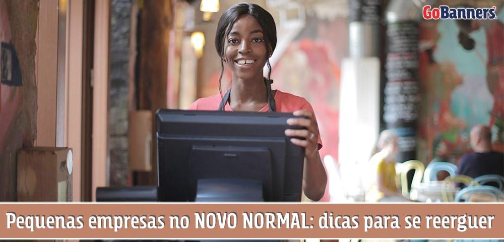 Pequenas empresas no Novo Normal