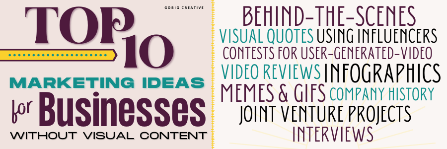 Top 10 Marketing Ideas For Businesses Without Visual Content mini infographic
