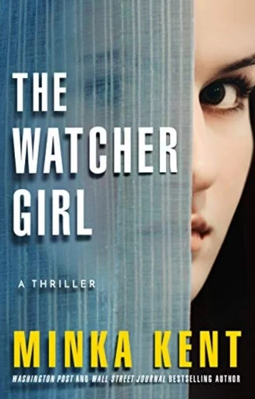 The Watcher Girl: By Minka Kent Is Well Written, Well Paced, And Well Plotted