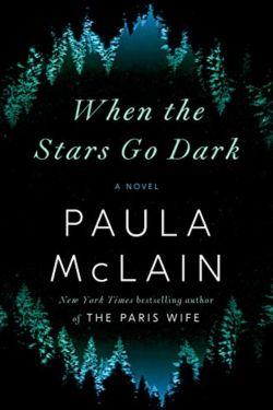 When The Stars Go Dark By Paula McClain