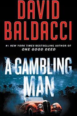 A Gambling Man By David Baldacci   Realistic, Confident, Yet Slightly Uncertain