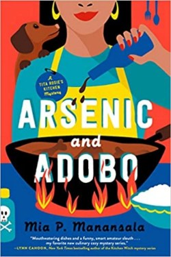 Arsenic and Adobo: By Mia P. Manansala   Food, friendship, and murder