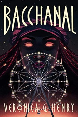 Bacchanal By Veronica G. Henry   Great Story, Strong Characters And Amazing Magic