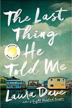 The Last Thing He Told Me By Laura Dave | Satisfying And Powerful Domestic Thriller