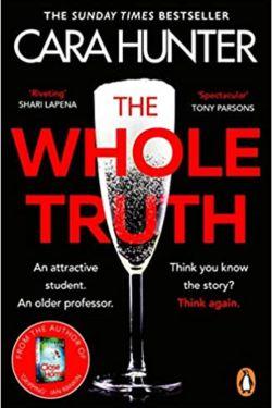 The Whole Truth By Cara Hunter | Brilliant, Suspenseful, And Addictive